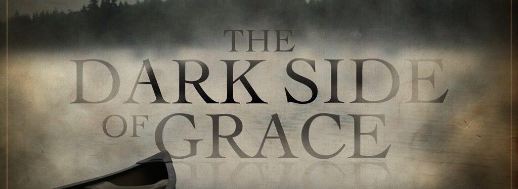 The Dark Side of Grace