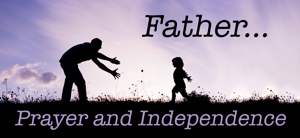 Prayer and Independence | A Sermon for Independence Day from Luke 11:2-4