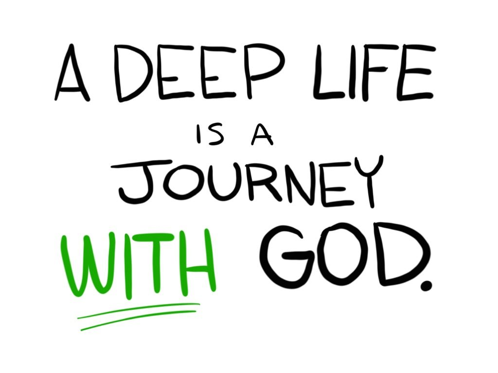 a deep life is a journey with God