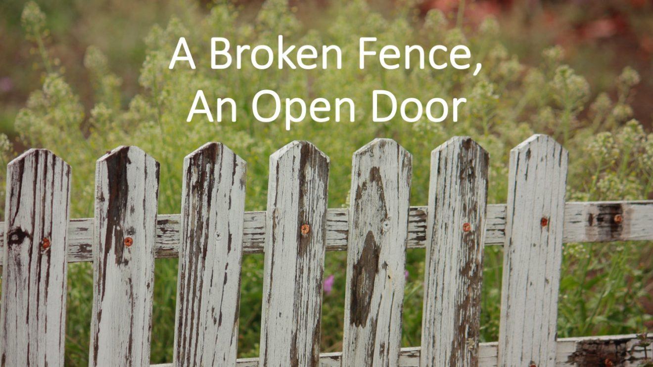 Broken Fence, Open Door   A Sermon for Trinity Sunday 2019