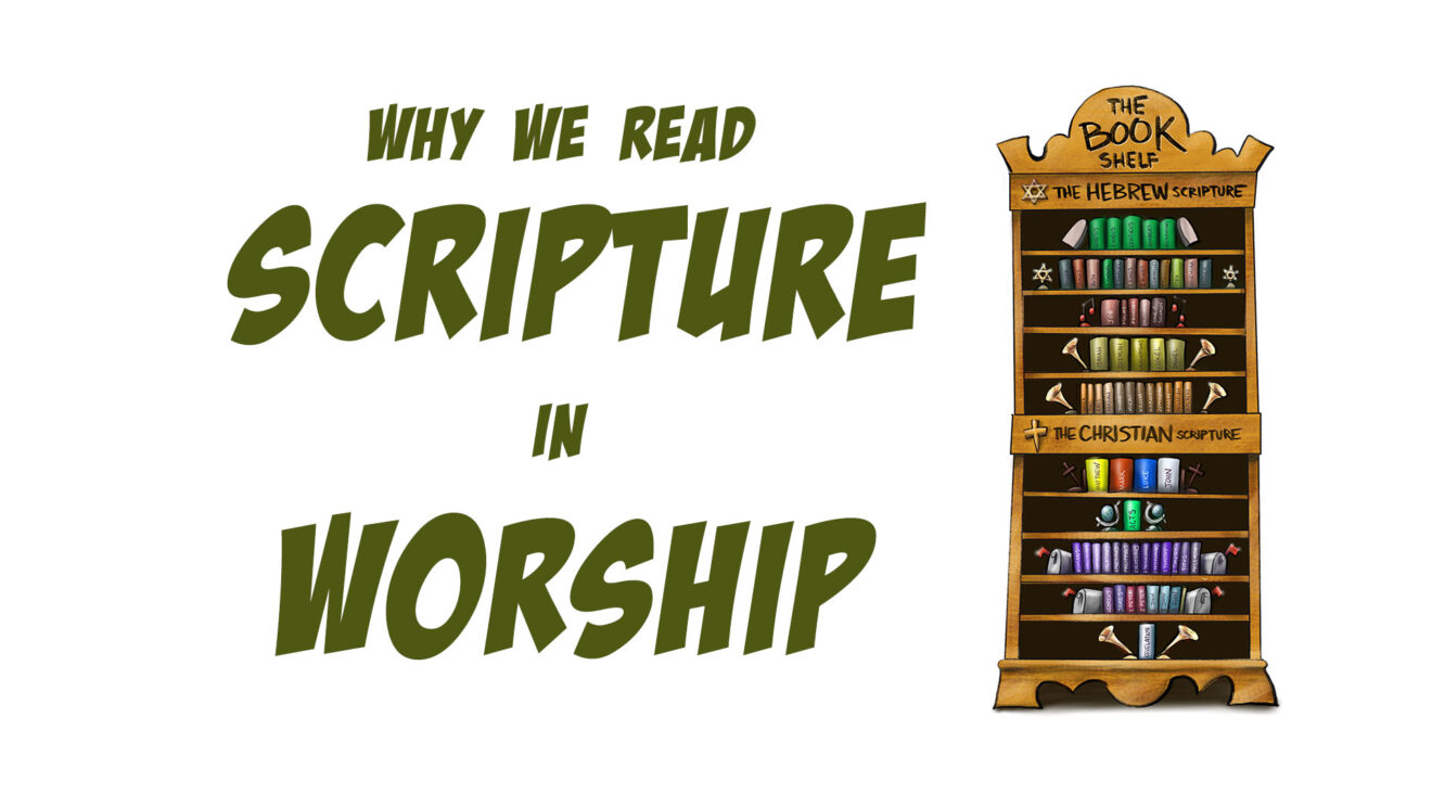 Why We Read Scripture in Worship   A Sermon