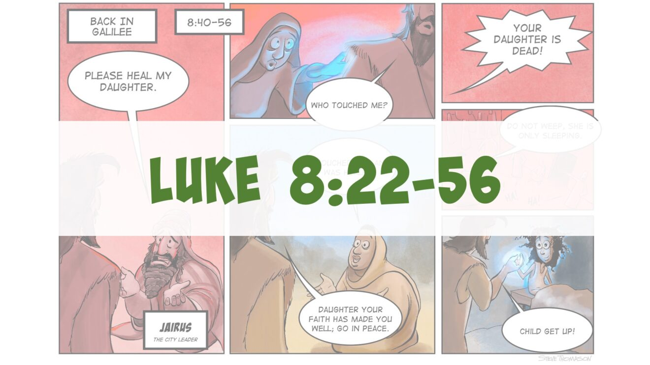 Jesus Shows His Power Over Nature, Demons, Sickness and Death   Luke 8:22-56